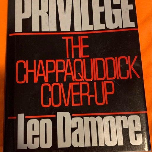 Senatorial privilege, the chappaquiddick cover-up by leo damore