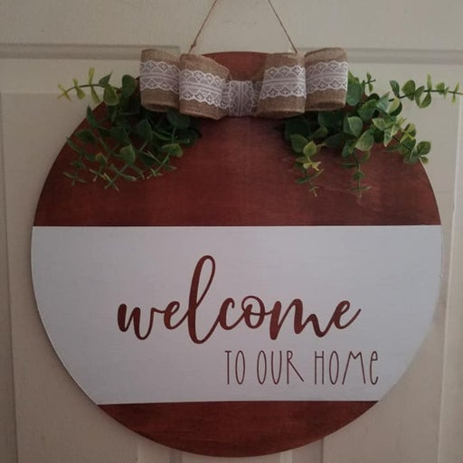 Welcome to our Home Sign wood round