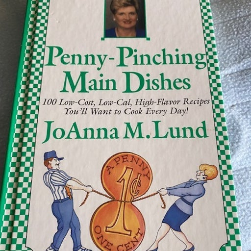 Penny-Pinching Main Dishes by JoAnna M. Lund