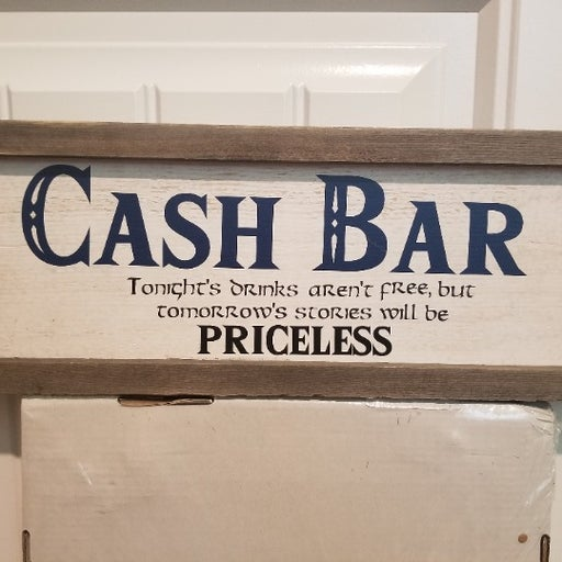 Wedding Cash Bar Only Sign Bar Display