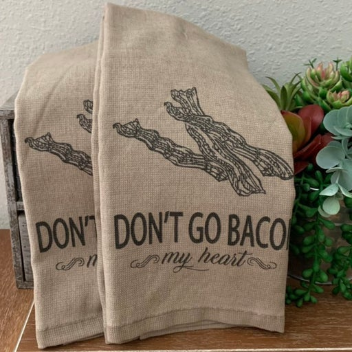 2 new Dont go bacon my heart towels