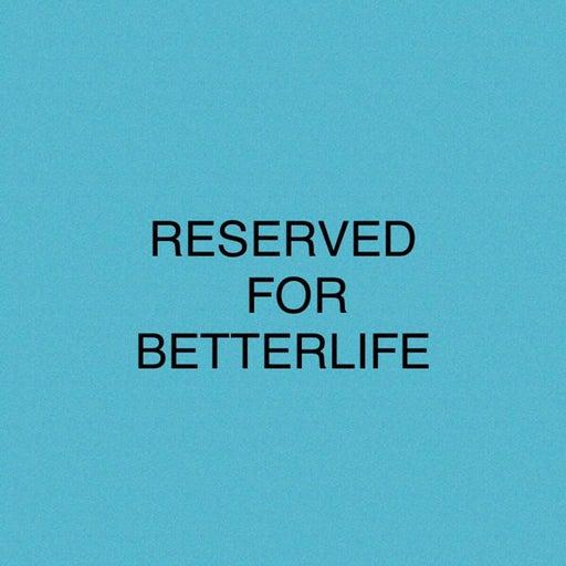 RESERVED LISTING FOR BETTERLIFE