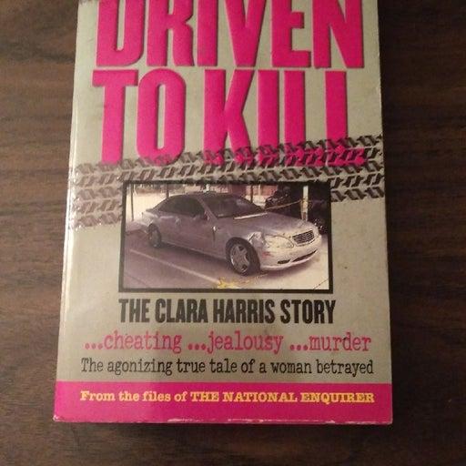 Driven to kill the Clara Harris story
